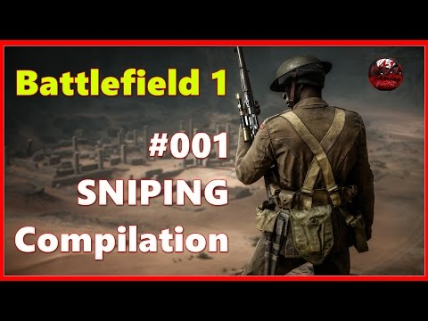 Battlefield 1: Sniping Montage! ✔ Sniping Compilation 2017